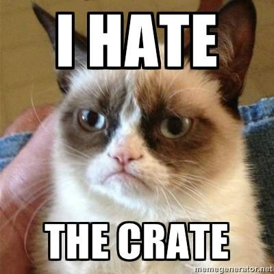 I hate the crate
